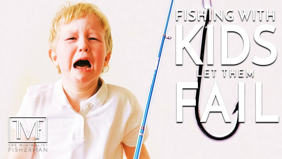 Fishing with Kids: Let them Fail