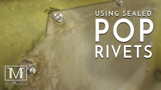 Using Sealed Pop Rivets