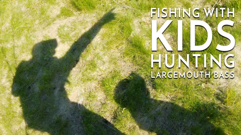Fishing With Kids: Hunting Largemouth Bass