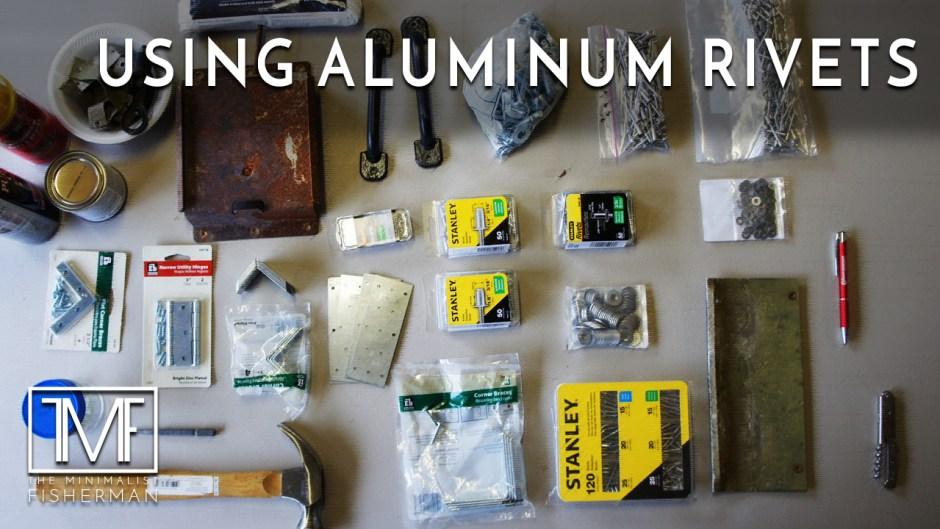 Restoring The Old Jon Boat - Using Aluminum Rivets