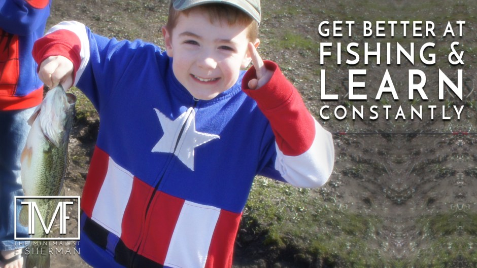 Get Better at Fishing. Learn Constantly.