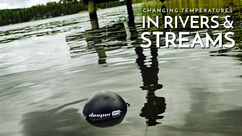 Changing Temperatures in Rivers & Streams