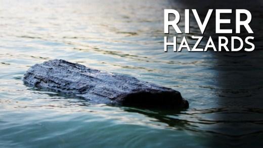 Common River Hazards