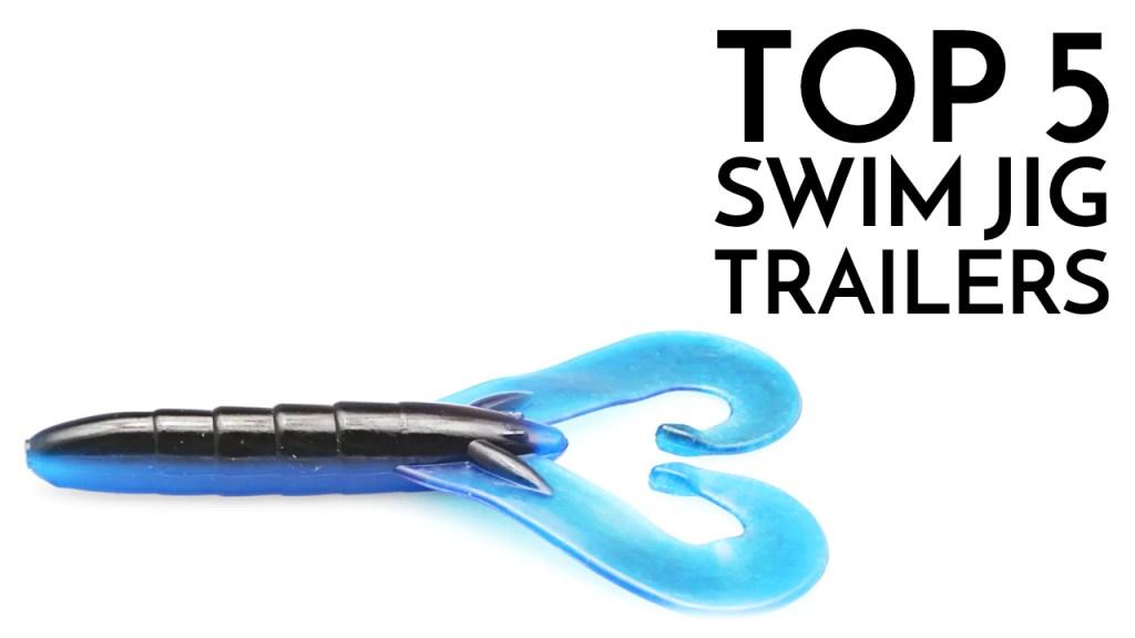 Top 5 Swim Jig Trailers