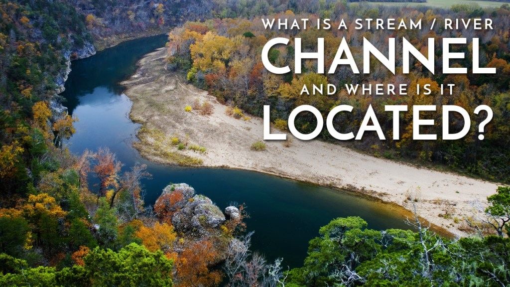 What is a River Channel / Where are they Located?