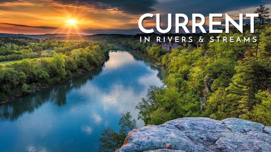 Understanding Current in Rivers & Streams