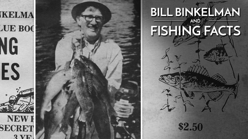 Bill Binkelman Fishing News & Fishing Facts Magazine