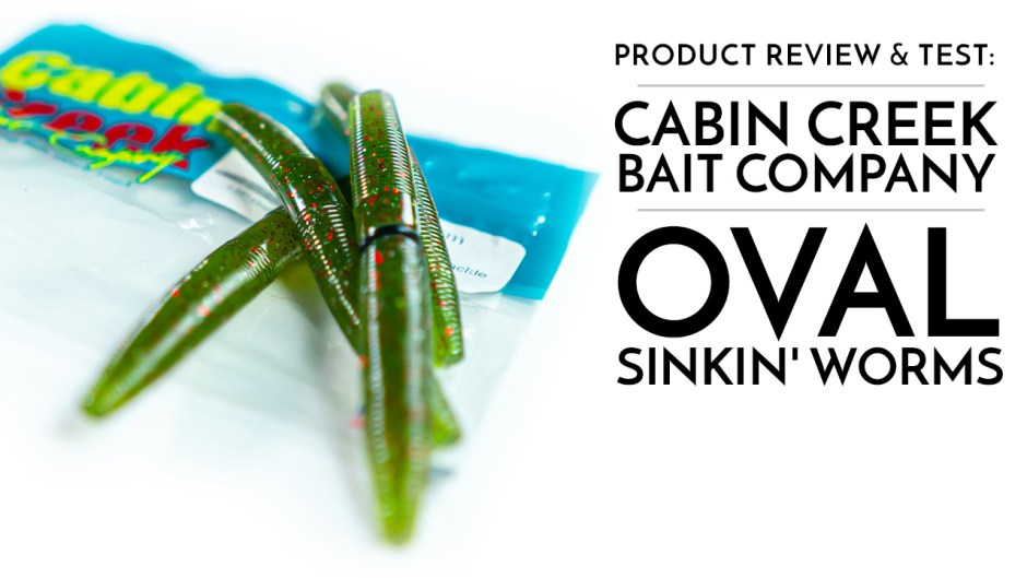 PRODUCT REVIEW: Cabin Creek Bait Company Oval Sinkin' Worms