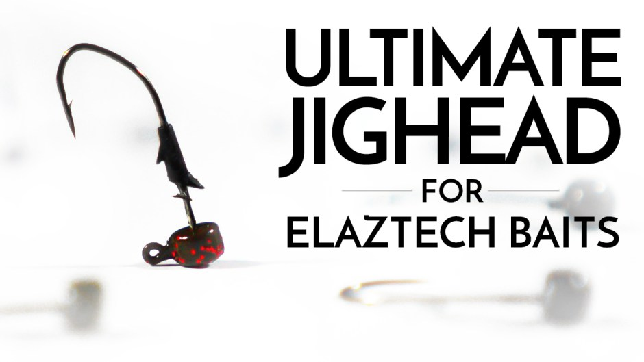 The Ultimate Jighead for ElaZtech Baits